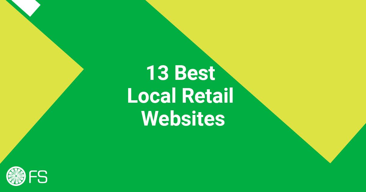 13 Best Local Retail Websites