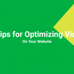 3 Tips for Optimizing Video on Your Website