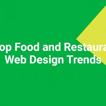 3 Top Food and Restaurant Web Design Trends