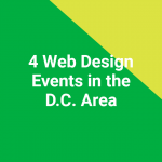 4 Web Design Events in the D.C. Area