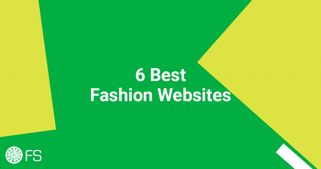 6 Best Fashion Websites