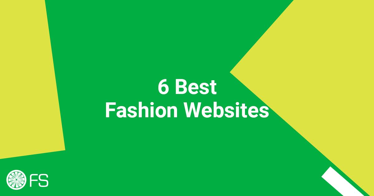 6 Best Fashion Websites