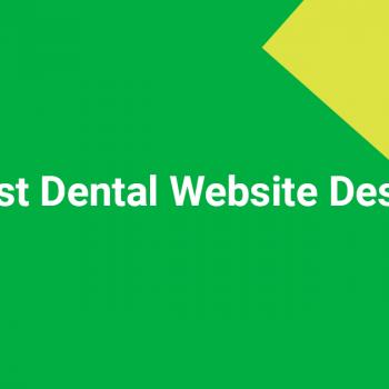 7 Best Dental Website Designs
