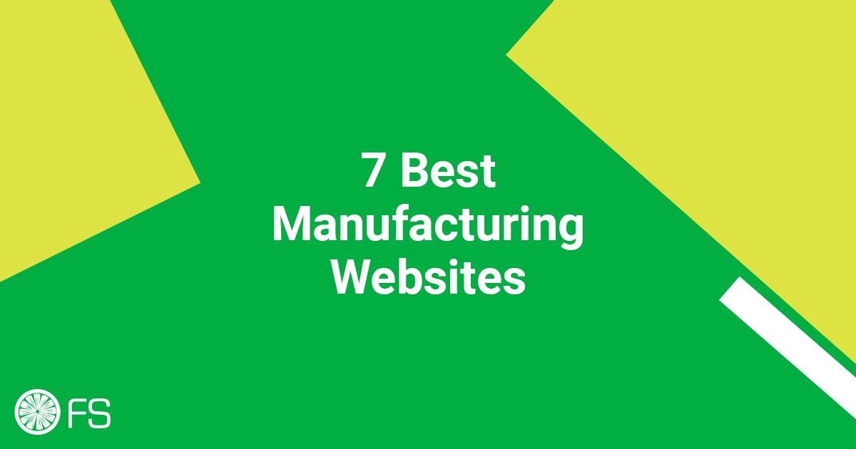 7 Best Manufacturing Websites