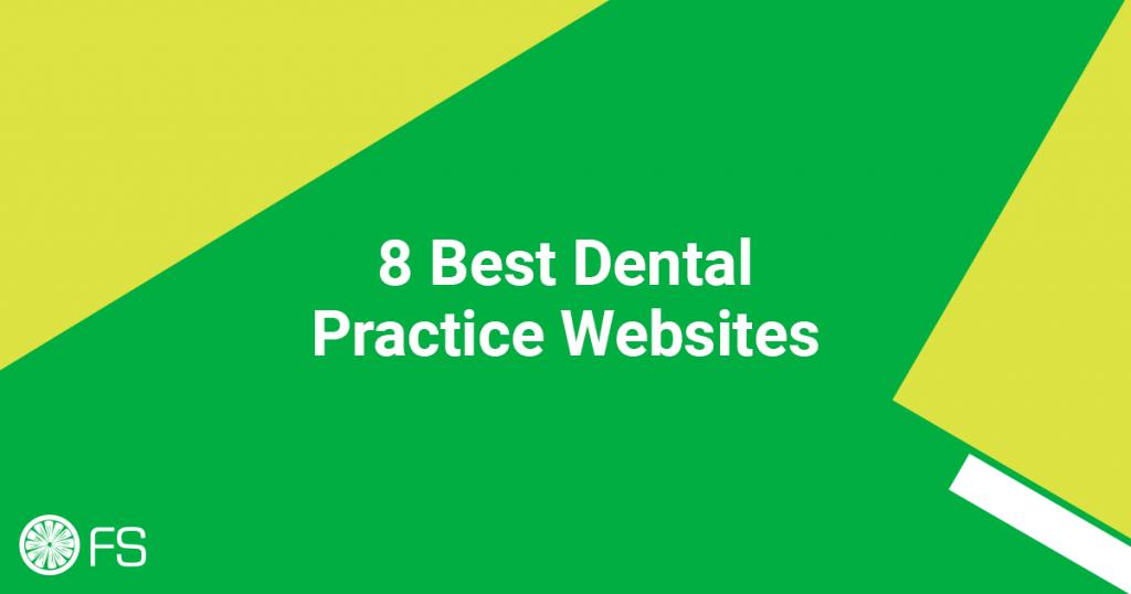 8 Best Dental Practice Websites