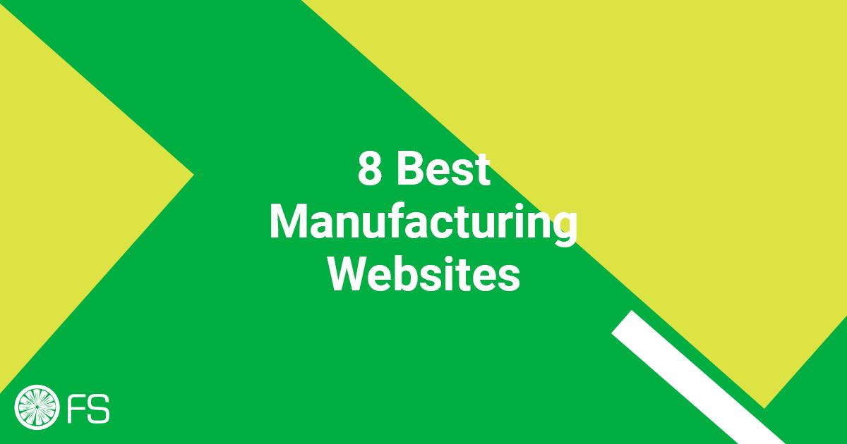 8 Best Manufacturing Websites