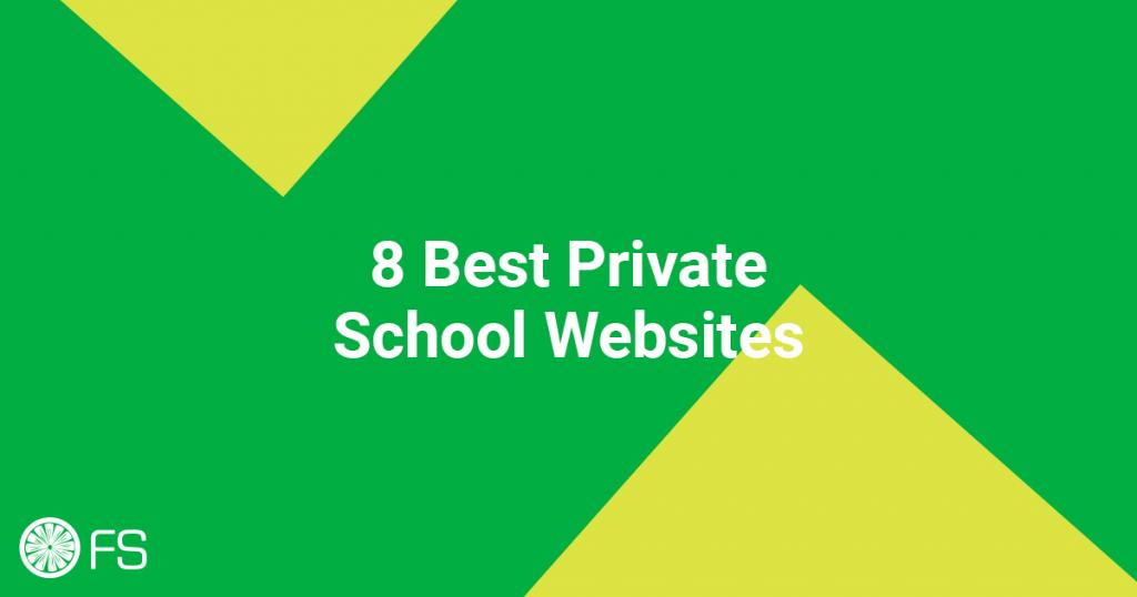 8 Best Private School Websites