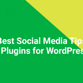 Best Social Media Tips and Plugins for WordPress