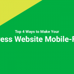 Top 4 Ways to Make Your WordPress Website Mobile-Friendly