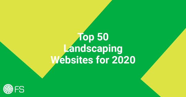 Top 50 Landscaping Websites for 2020